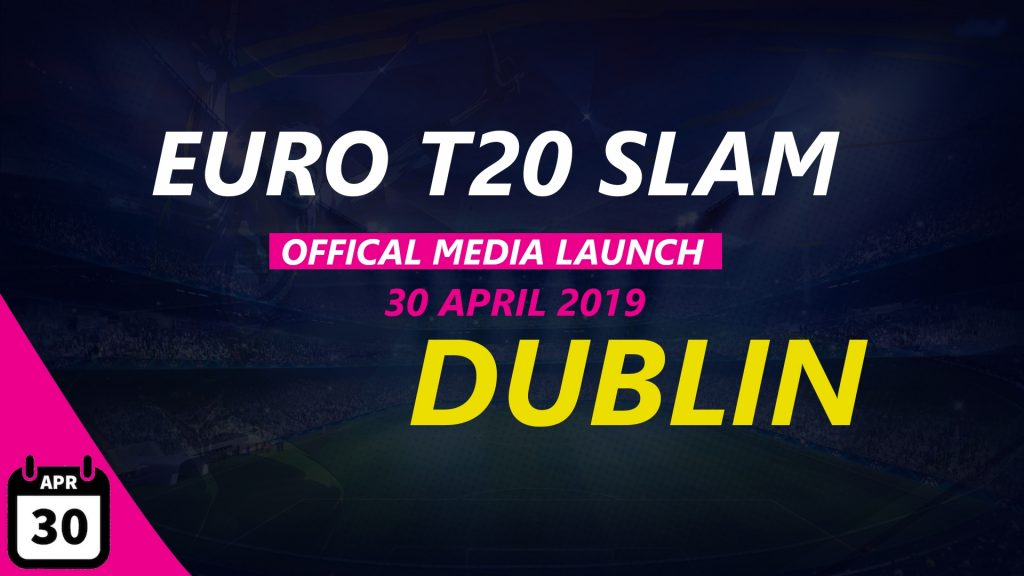 Euro Slam T20 Official Launch Date