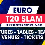 Euro T20 Slam Schedule, Fixture, Time Table, Matches - Euro T20 League of Cricket 2019