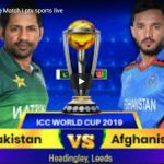 Pakistan vs Afghanistan 36th ODI Live Streaming World Cup 2019 Crichd, Crictime, Mobilecric, Smartcric Live HD