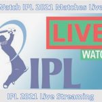 IPL Live Streaming 2021 Online Free- Watch IPL 2021 Matches Live Tv Channels